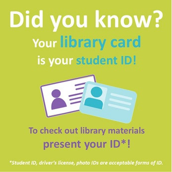 Did You Know that your library card is your students ID? To check out library materials present y...